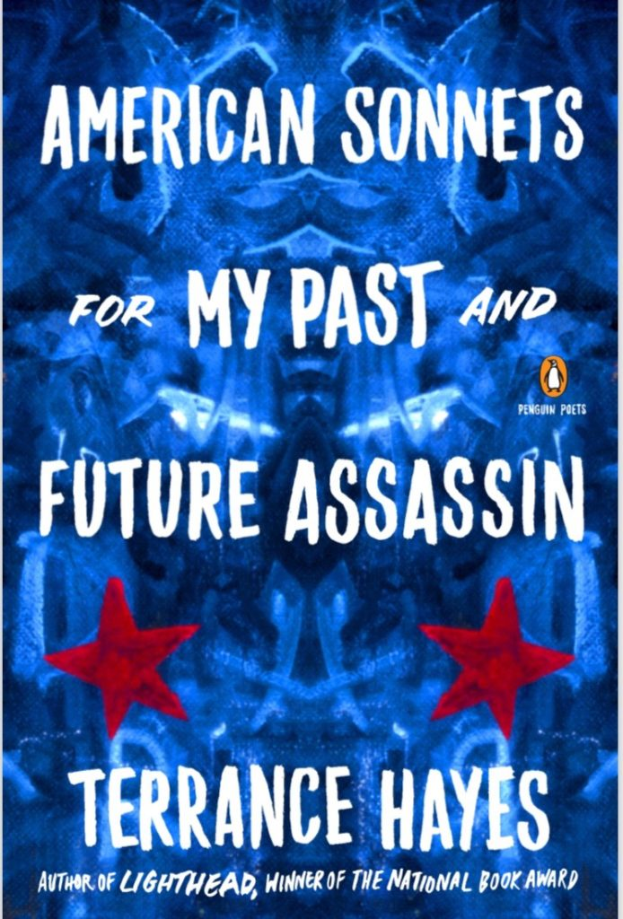 Book cover of American Sonnets for My Past and Future Assassin by American poet Terrance Hayes