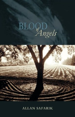 Book Cover of Allan Safarik's Blood of Angels. A photograph of a tree with the sun behind it, illuminating a field. Above is a faded angel wing with the words Blood of Angels in the wing.